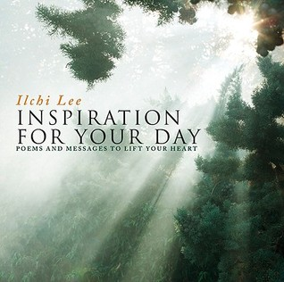 Inspiration for Your Day Poems and Messages to Lift Your Heart
