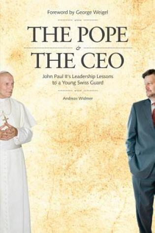 The Pope & the CEO: John Paul II's Leadership Lessons to a Young Swiss Guard Book Pdf ePub