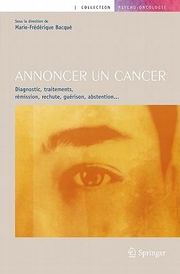 Annoncer un cancer: diagnostic, traitements, rémission, rechute, guérison, abstention...