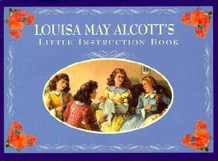 Louisa May Alcott's Little Instruction Book