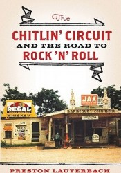 The Chitlin' Circuit: And the Road to Rock 'n' Roll Pdf Book