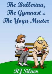 The Ballerina, the Gymnast, and the Yoga Master Pdf Book