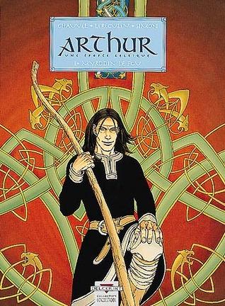 Myrddin le fou (Arthur, une épopée celtique, #1)