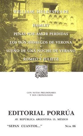 Hamlet. Penas Por Amor Perdidas. Los Dos Hidalgos De Verona. Sueño De Una Noche De Verano. Romeo Y Julieta. (Sepan Cuantos, #86)