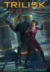The Trilisk Ruins (Parker Interstellar Travels, #1) Pdf Book