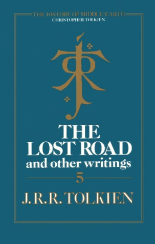 The Lost Road and Other Writings (The History of Middle-Earth, #5)