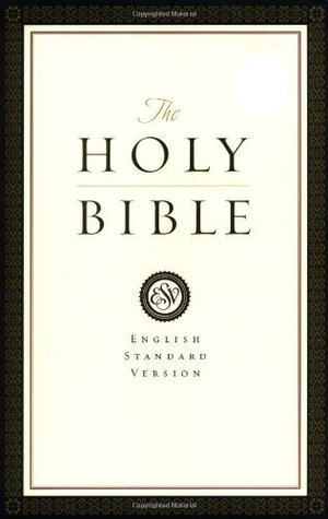 The Holy Bible: English Standard Version