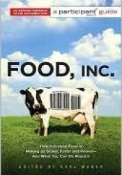 Food Inc.: A Participant Guide: How Industrial Food is Making Us Sicker, Fatter, and Poorer-And What You Can Do About It Pdf Book