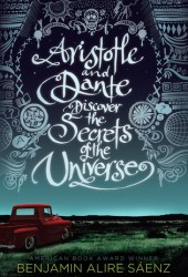 Aristotle and Dante Discover the Secrets of the Universe (Aristotle and Dante Discover the Secrets of the Universe, #1) Pdf Book