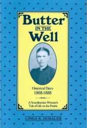 Butter In The Well: A Scandanavian Woman's Tale Of Life On The Prairie (Butter In The Well Series)
