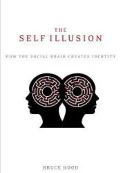 The Self Illusion: Why There is No 'You' Inside Your Head [Extract] Pdf Book