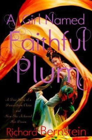 A Girl Named Faithful Plum: A True Story of a Dancer from China and How She Achieved Her Dream Book Pdf ePub
