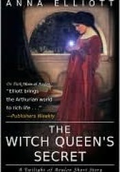 The Witch Queen's Secret (Twilight of Avalon, #1.5) Pdf Book