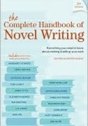 The Complete Handbook Of Novel Writing: Everything You Need To Know About Creating & Selling Your Work (Writers Digest) Pdf Book