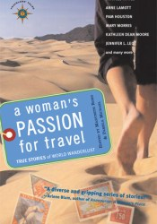 A Woman's Passion for Travel: True Stories of World Wanderlust Pdf Book