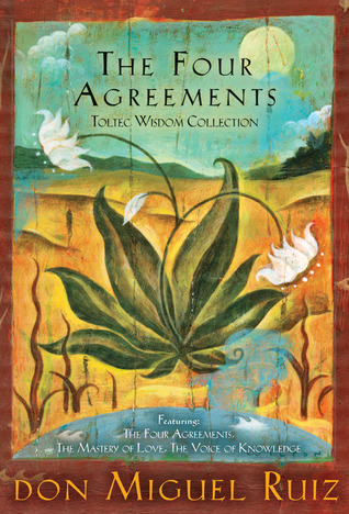 The Four Agreements Toltec Wisdom Collection: The Four Agreements/The Mastery of Love/The Voice of Knowledge