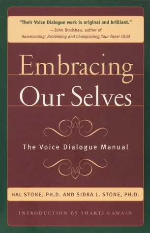 Embracing Ourselves: The Voice Dialogue Manual