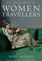The Virago Book of Women Travellers Pdf Book