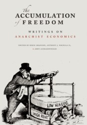 The Accumulation of Freedom: Writings on Anarchist Economics Pdf Book