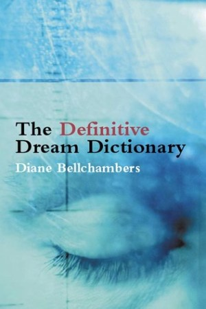 The Definitive Dream Dictionary pdf books