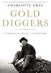 Gold Diggers: Striking it Rich in the Klondike Pdf Book