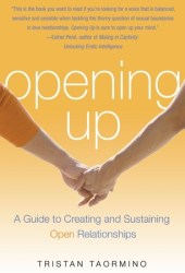 Opening Up: A Guide to Creating and Sustaining Open Relationships Pdf Book