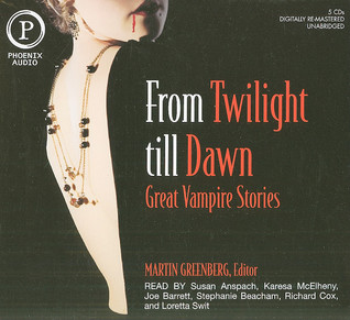 From Twilight Till Dawn: Great Vampire Stories