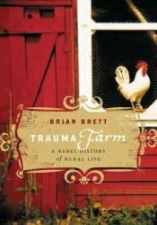 Trauma Farm: A Rebel History of Rural Life Pdf Book