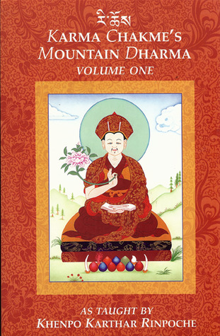 Karma Chakme's Mountain Dharma: Volume One