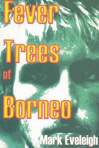 Fever Trees of Borneo