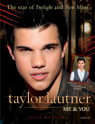 """Taylor Lautner Me and You: Star of """"New Moon"""" and the Twilight Series"""
