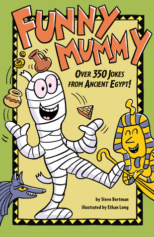 Funny Mummy: Over 350 Jokes from Ancient Egypt!