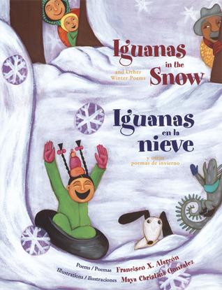 Iguanas in the Snow/Iguanas en la nieve: And Other Winter Poems/Y otros poemas de invierno