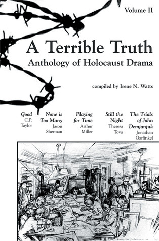 A Terrible Truth, Volume Two: Anthology of Holocaust Drama