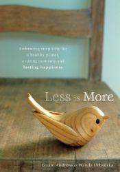 Less is More: Embracing Simplicity for a Healthy Planet, a Caring Economy and Lasting Happiness Pdf Book