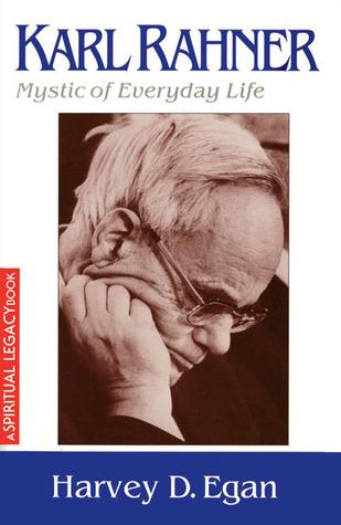Karl Rahner: Mystic of Everyday Life