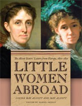 Little Women Abroad: The Alcott Sisters' Letters from Europe, 1870-1871