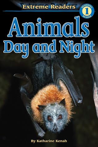 Animals Day and Night, Grades PK - K: Level 1