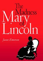 The Madness of Mary Lincoln Pdf Book
