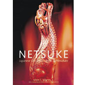 Netsuke Japanese Life and Legend in Miniature