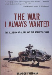 The War I Always Wanted: The Illusion of Glory and the Reality of War: A Screaming Eagle in Afghanistan and Iraq Pdf Book