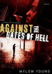 Against the Gates of Hell: A Crack House Exodus Pdf Book