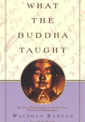What the Buddha Taught: Revised and Expanded Edition with Texts from Suttas and Dhammapada Pdf Book