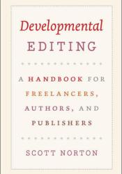 Developmental Editing: A Handbook for Freelancers, Authors, and Publishers Pdf Book