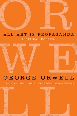 All Art is Propaganda: Critical Essays