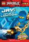 Jay: Ninja of Lightning (Ninjago Chapter Books, #4)