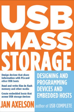 USB Mass Storage: Designing and Programming Devices and Embedded Hosts pdf books