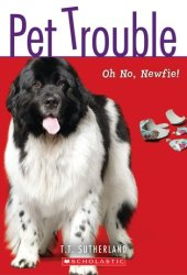Oh No, Newf! (Pet Trouble, #5)