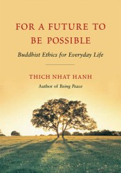 For a Future to Be Possible: Buddhist Ethics for Everyday Life Pdf Book