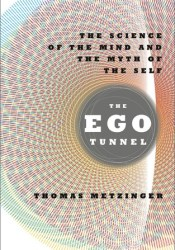 The Ego Tunnel: The Science of the Mind and the Myth of the Self Pdf Book